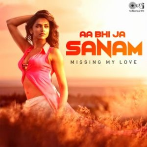 Aa Bhi Jaa Sanam -Missing My Love