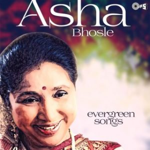 Asha Bhosle -Evergreen Songs