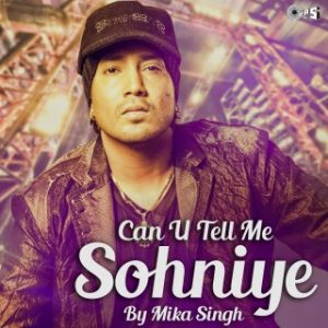 Can U Tell Me Sohniye By Mika Singh
