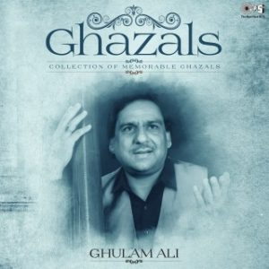 Collection Of Memorable Ghazals -Ghulam Ali