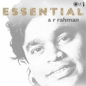 Essential A R Rahman – Music – Tips – Tips Industries Limited
