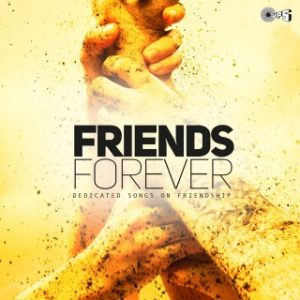 Friends Forever -Dedicated Songs On Friendship