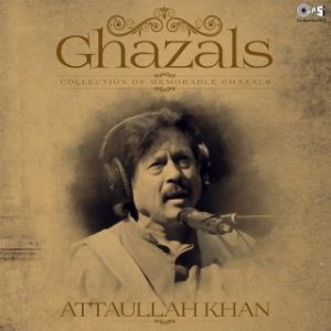 Collection Of Memorable Ghazals -Attaullah Khan