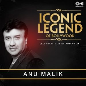 Iconic Legend Of Bollywood - Anu Malik