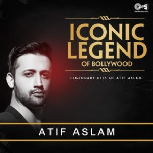 Iconic Legend Of Bollywood - Legendary Hits Of  Atif Aslam