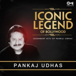 Iconic Legend Of Bollywood -Pankaj Udhas