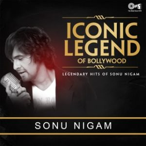 Iconic Legend Of Bollywood - Sonu Nigam