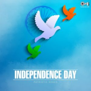 Independence Day - Patriotic Songs