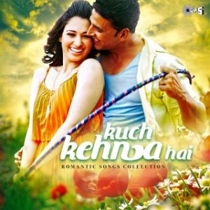 Kuch Kehna Hai -Romantic Songs Collection