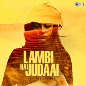 Lambi Hai Judaai -Sad Collections