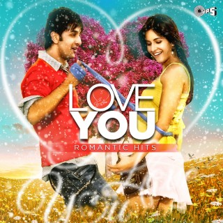 Love You - Romantic Hits