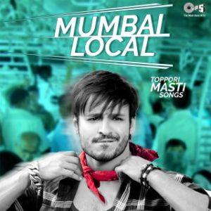 Mumbai Local -Tappori Masti Songs