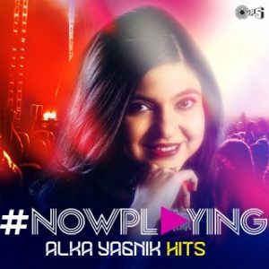#Now Playing Alka Yagnik Hits