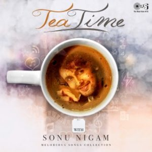 Tea Time with Sonu Nigam
