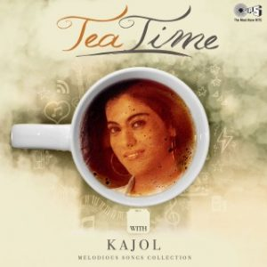 Tea Time with Kajol - Melodious Songs Collection