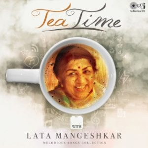 Tea Time with Lata Mangeshkar - Melodious Songs Collection