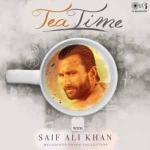 Tea Time with Saif Ali Khan - Melodious Songs Collection