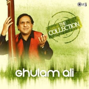 The Collection -Ghulam Ali