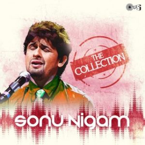 The Collection -Sonu Nigam