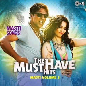 The Must Have Hits - Masti Vol 3