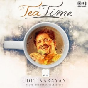 Tea Time with Udit Narayan -Melodious Songs Collection